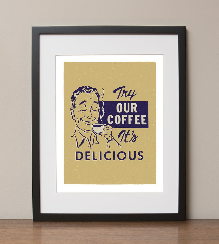 Try Our Coffee It S Delicious Retro Advertising Poster