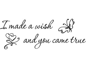 Wall Decal I made a wish and you came true.