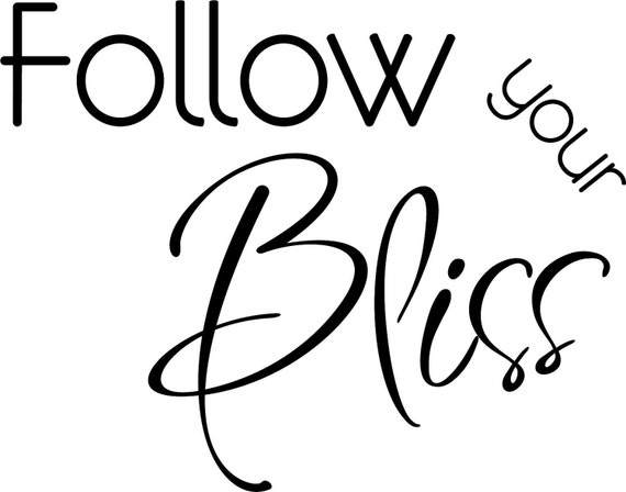 Follow Your Bliss Wall Decal Quote Sticker, Joseph Campbell Quote WW1035
