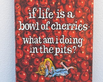 """1978 Erma Bombeck Book, Womens Life Humor, """"If Life Is A Bowl of Cherries"""", Vintage Hardcover & Dust Jacket"""
