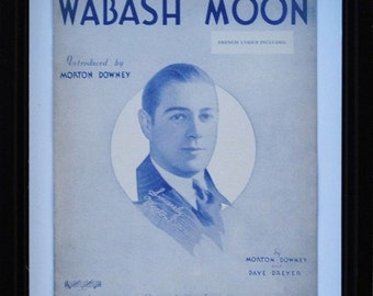 "1930s ""Wabash Moon"" Irving Berlin Sheet Music, Vintage French Lyrics, Morton Downey Portrait Art to Frame"