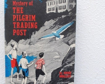 "1964 Young Readers Book, Anne Molloy,  ""The Mystery of the Pilgrim Trading Post"", Hardcover First Edition"