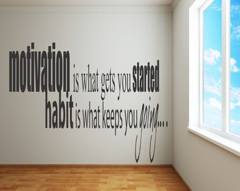 Motivation is what gets you started, habit is what keeps you going - Wall sticker / decal