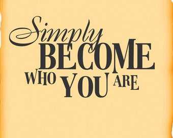 Vinyl Lettering  Decal - Simply become who you are.............