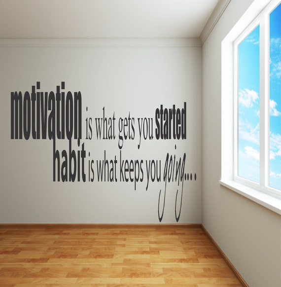 Adhesive Wall  Decals - Motivation is what gets you going........................ inspirational quote
