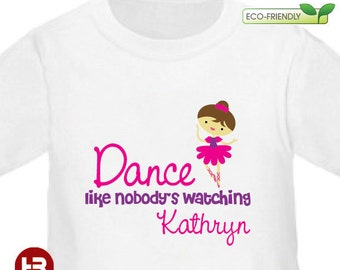 Ballerina Shirt / Dance Shirt - Dance Like Nobody's Watching Shirt