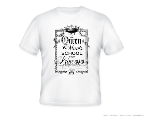 The Queen Mum's School For Princesses Adult TShirt  -- ersonalization available - adult sizes S-3XL