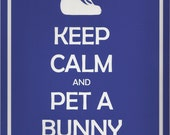 Keep Calm and Pet A Bunny 7x5 Bunny Rabbit Print