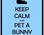 Black 8x10 Keep Calm and Pet A Bunny Bunny Rabbit Print