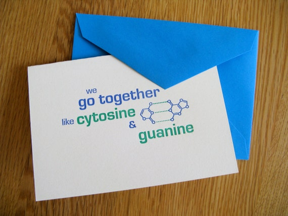 DNA basepair letterpress greeting card, scientists in love -- We go together like cytosine and guanine