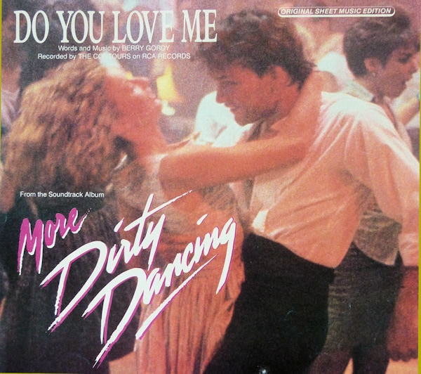 Dirty Love Pictures: Dirty Dancing Sheet Music Do You Love Me The Contours
