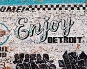 Detroit Photography - Enjoy Detroit Brick Wall - Detroit Photo - Fine Art Photo