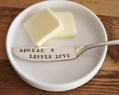 Spread A Little Love. Stamped Butter Knife. Vintage Flatware. The perfect hostess gift or stocking stuffer