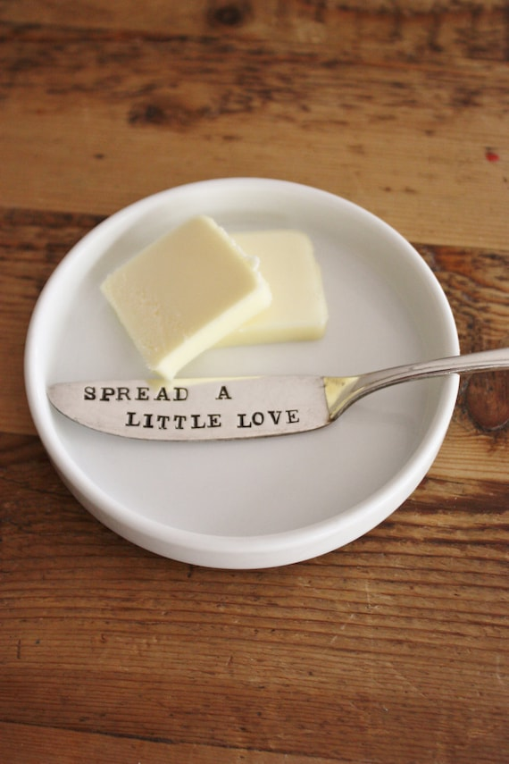Spread A Little Love - Butter Knife - Vintage Hand Stamped - 2012 forsuchatimedesigns - Home and hostess gift