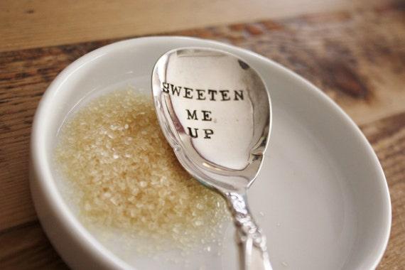 Hand Stamped - Sweeten Me Up(TM) - Sugar Vintage Spoon - 2012 Original by forsuchatimedesigns