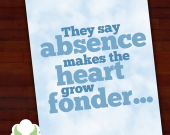 Greeting card: They say absence makes the heart grow fonder, but I was already fond of you — miss you, long distance love
