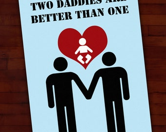 Greeting card: Two daddies are better than one — gay parents, new baby