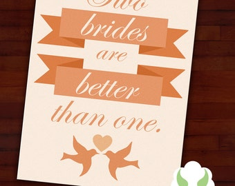 Greeting card: Two brides are better than one — gay marriage, LGBT wedding