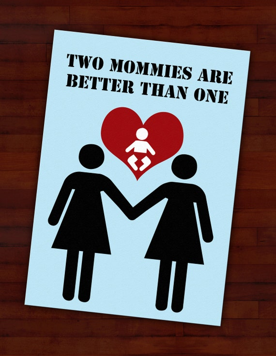 Greeting card: Two mommies are better than one — lesbian parents, new baby