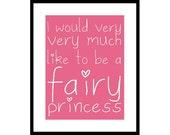 """i would like to be a fairy princess print (12"""" x 16"""" unframed)"""