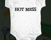 hot mess One-piece shirt - funny saying printed on Infant Baby One-piece, Infant Tee, Toddler T-Shirts - Many sizes