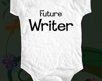 Future Writer - saying printed on Infant Baby One-piece, Infant Tee, Toddler T-Shirts - Many sizes