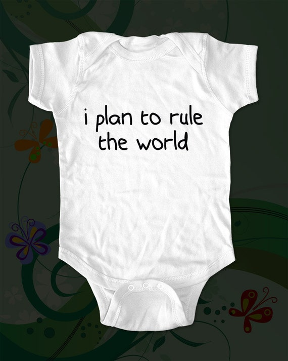 i plan to rule the world - printed on Infant Baby One-piece, Infant Tee T-Shirts - Many sizes