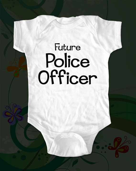 Future Police Officer - saying printed on Infant Baby One-piece, Infant Tee, Toddler T-Shirts - Many sizes and colors available