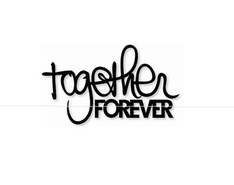 Together Forever - Vinyl Wall Art