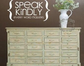 Speak kindly - every word matters - Vinyl Wall Art
