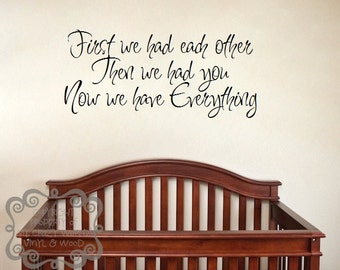 Now we have Everything - Vinyl Wall Art