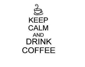 Keep Calm and Drink Coffee - Vinyl Wall Art