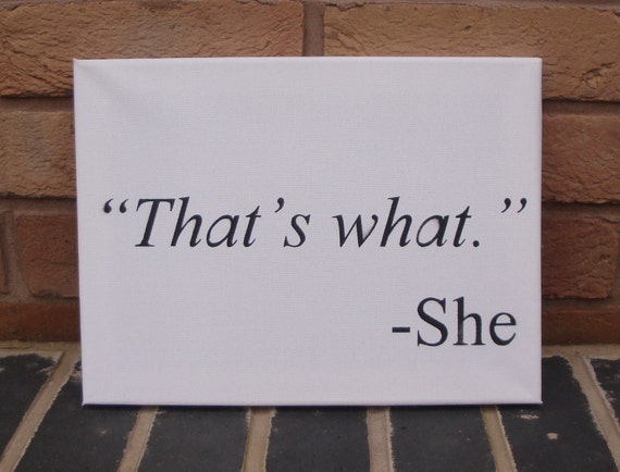 Amusing Quote - Spray Paint Stencil on Canvas (That's what she said)