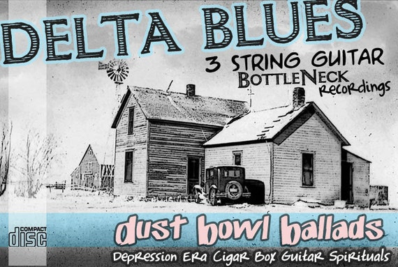 3 String Cigar Box Guitar CD Delta Blues & Dust Bowl Ballads - Homemade and recorded on just 3 string guitars and amplifers