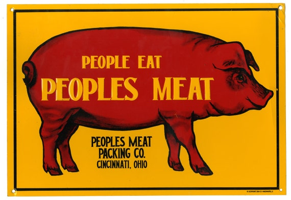 People Eat Peoples Meat Peoples Meat Packing Company Cincinnati Ohio Tin Pig Sign Country Store Butcher Collectable Advertising