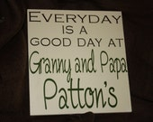 Everyday is a good day...at the Grandparent's house - Custom wood sign