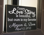 Every Love Story Is Beautiful - Wooden Sign