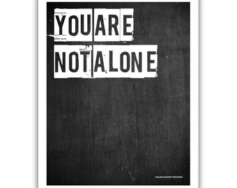 Typographic Print - TITLE You are not alone