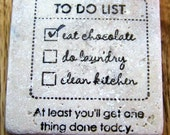 magnet, natural stone, tumbled tile -chocolate to do list