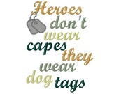 Heroes wear dog tags military  filled embroidery applique design digital instant download