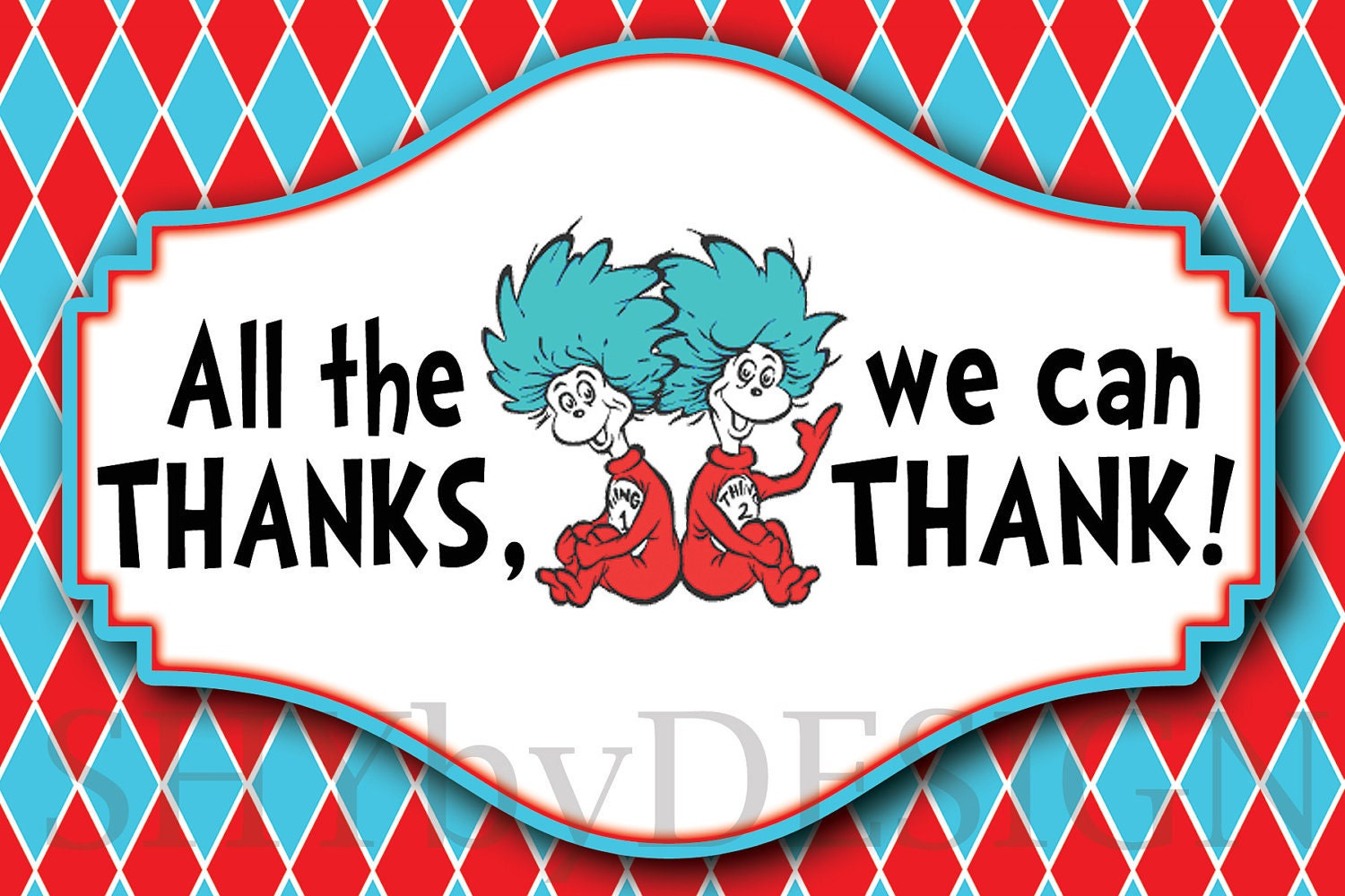 Argyle Dr. Seuss Thing 1 Thing 2 PRINTABLE Thank You by shydesign
