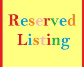 RESERVED listing for  Lisa Dillman