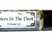 VOICES IN The DARK -  Roll on Premium Perfume Oil - 2 sizes to choose from - 1/3 oz or 1/6 oz - Sexy, slightly Gothic