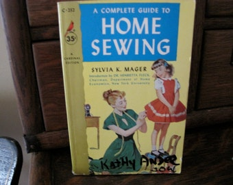 Vintage 1963 Paperback Edition of A Complete Guide to Home Sewing by Sylvia K. Mager