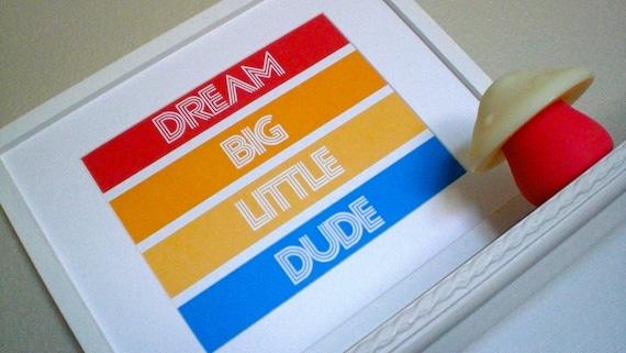 Printable Wall Art - Dream Big Little Dude - INSTANT DOWNLOAD - amy patrick prints
