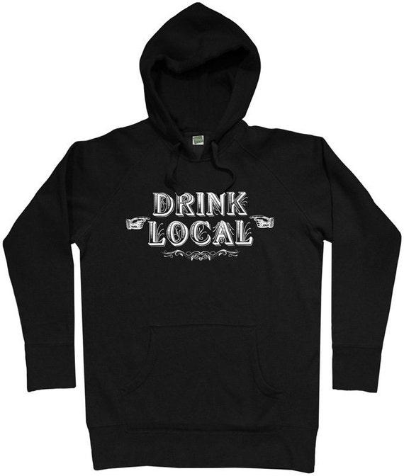 Drink Local Hoodie - Men S M L XL 2x 3x - Beer Hoody Sweatshirt - Brewery Distillery - 2 Colors