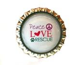 Animal Rescue Bottle Cap Magnet - 'Peace Love Rescue' - Refrigerator Magnet, Bottlecap Decor