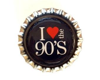 90's Bottle Cap Magnet - 'I Love The 90's' - Refrigerator Magnet, Bottlecap Decor