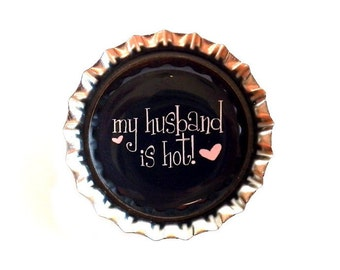 Funny Bottle Cap Magnet - 'My Husband Is Hot' - Refrigerator Magnet, Funny Magnet, Bottlecap Decor