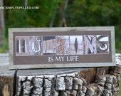 "REGULAR SIZE:  ""Hunting is my Life"" Alphabet Art on rustic barnwood block"